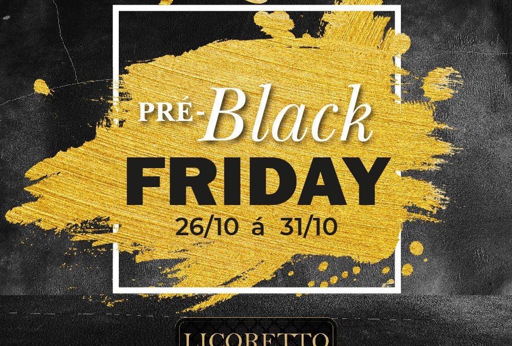 Pré Black Friday da Licoretto Bebidas